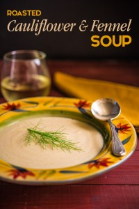 Roasted Cauliflower and Fennel Soup